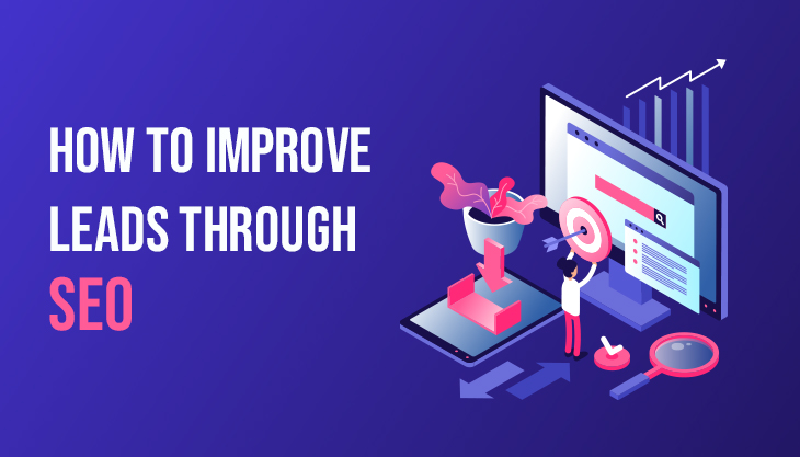 How To Improve Leads Through SEO